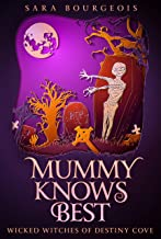 Mummy Knows Best (Wicked Witches of Destiny Cove Book 2)