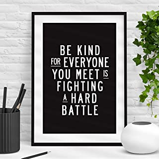 Be Kind for Everyone You Meet is Fighting a Hard Battle Typography Poster Wall Decor Motivational Print Inspirational Poster Home Decor