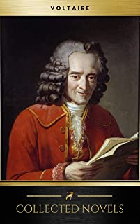 Collected Novels By Voltaire (French Enlightenment Writer): Candide, Zadig, Micromegas, The Huron...