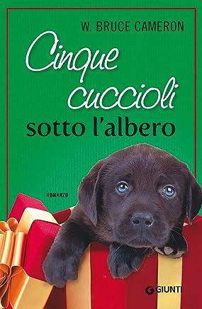 Cinque cuccioli sotto l'albero (Italian Edition)