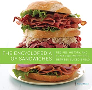 The Encyclopedia of Sandwiches: Recipes, History, and Trivia for Everything Between Sliced Bread (English Edition)
