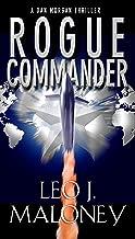 Rogue Commander (A Dan Morgan Thriller Book 5)
