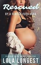 Rescued By A Fertile Futa Hero: Fertile Futa Crime Fighters (English Edition)