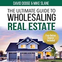 The Ultimate Guide to Wholesaling Real Estate: Learn How to Buy Properties at a Discount