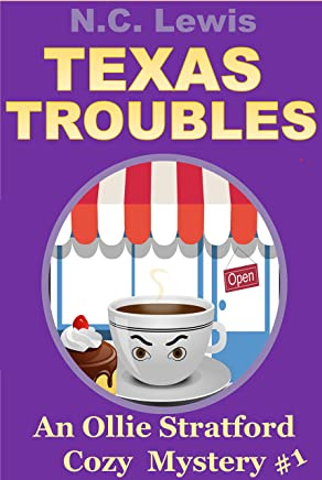 Texas Troubles (An Ollie Stratford Cozy Mystery Book 1) (English Edition)