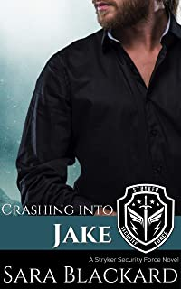 Crashing Into Jake: A Sweet Romantic Suspense (Stryker Security Force Book 4)
