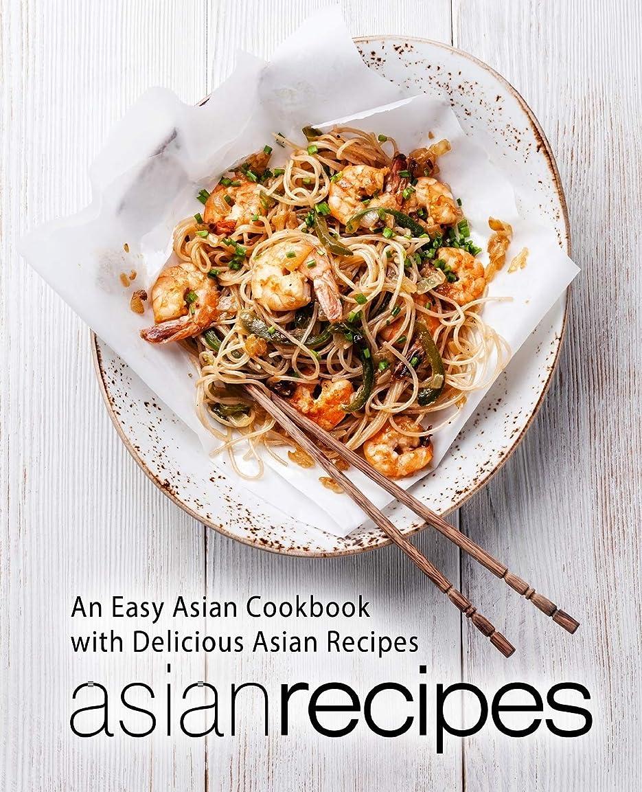 バンドルドロー前提条件Asian Recipes: An Easy Asian Cookbook with Delicious Asian Recipes