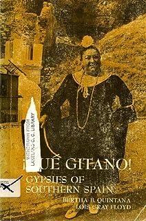 Que Gitano: Gypsies of Southern Spain