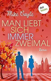 Man liebt sich immer zweimal: Roman (German Edition)