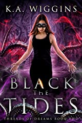 Black the Tides (Threads of Dreams Book 2) Kindle Edition