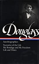 Frederick Douglass : Autobiographies : Narrative of the Life of Frederick Douglass, an American Slave / My Bondage and My ...