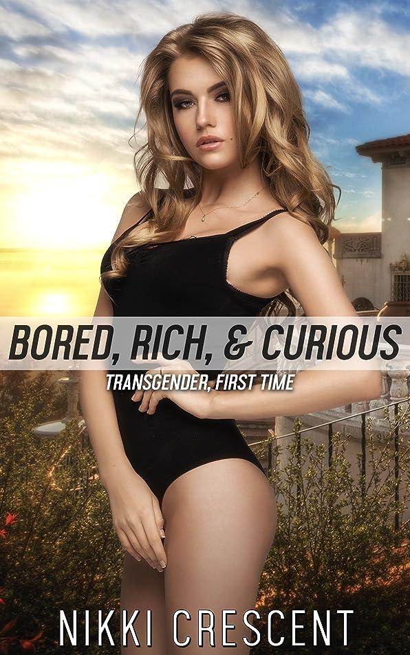 親パズル刈り取るBORED, RICH, CURIOUS (Transgender, First Time) (English Edition)