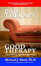 Bad Therapy, Good Therapy (And How to Tell the Difference) (English Edition)