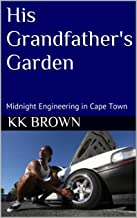 His Grandfather's Garden: Midnight Engineering in Cape Town (Only Africa Knows Book 4) (English Edition)