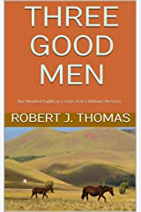 THREE GOOD MEN: One-Hundred-Eighth in a Series of Jess Williams Westerns (A Jess Williams Western Book 108) Kindle Edition