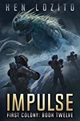 Impulse (First Colony Book 12) Kindle Edition