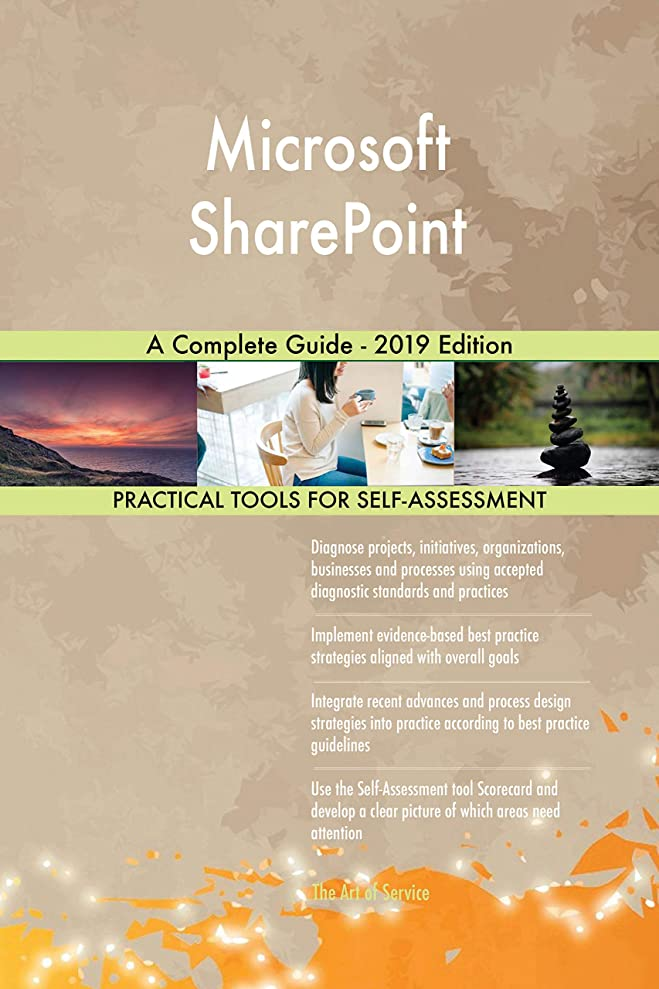 優れた壊すモディッシュMicrosoft SharePoint A Complete Guide - 2019 Edition (English Edition)