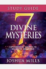 7 Divine Mysteries Study Guide: Supernatural Secrets to Unlimited Abundance Kindle Edition