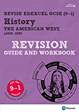Revise Edexcel GCSE (9-1) History The American West Revision Guide and Workbook (Revise Edexcel GCSE History 16)