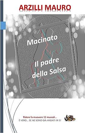 Macinato, il padre della Salsa