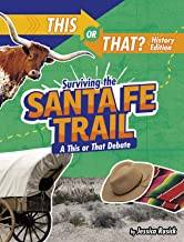 Surviving the Santa Fe Trail: A This or That Debate (This or That?: History Edition)