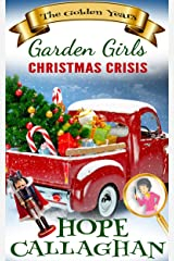 Christmas Crisis: A Cozy Christmas Christian Fiction Novel (Garden Girls - The Golden Years Mystery Series Book 2) Kindle Edition