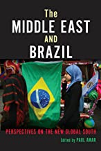 The Middle East and Brazil: Perspectives on the New Global South (Public Cultures of the Middle East and North Africa) (En...