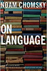 On Language: Chomsky's Classic Works: Language and Responsibility and Reflections on Language Kindle Edition
