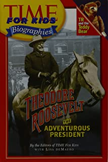 TIME FOR KIDS: THEODORE ROOSEVELT, THE ADVENTUROUS PRESIDENT            (PAPERBACK)COPYRIGHT 2005