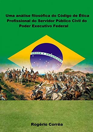 Uma análise filosófica do Código de Ética Profissional do Servidor Público Civil do Poder Executivo Federal
