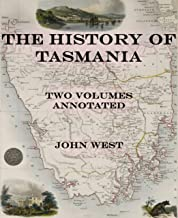 The History of Tasmania: Two Volumes Annotated