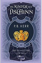 Die Kinder des Dschinn: Das dunkle Erbe der Inka (German Edition) Kindle Edition