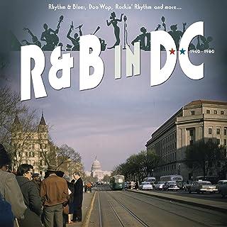 R&b In Dc 1940-1960: Rhythm & Blues, Doo Wop, Rockin' Rhythm And More (Various Artists)