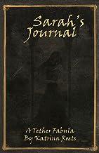 Sarah's Journal: A Tether Fabula