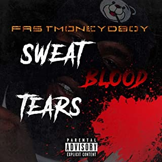 Sweat Blood Tears [Explicit]