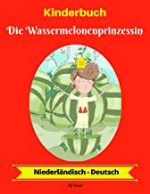 Kinderbuch: Die Wassermelonenprinzessin (Niederländisch-Deutsch) (Niederländisch-Deutsch Zweisprachiges Kinderbuch 1) (German Edition)