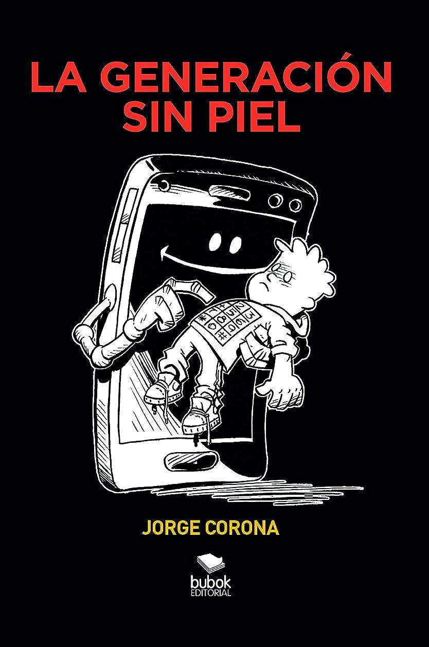 さようなら安息復活La generación sin piel (Spanish Edition)