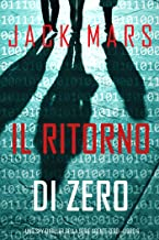 Scaricare Libri Il ritorno di Zero (Uno spy thriller della serie Agente Zero—Libro #6) PDF