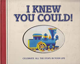 I Knew You Could!: Celebrate all the Stops in Your Life