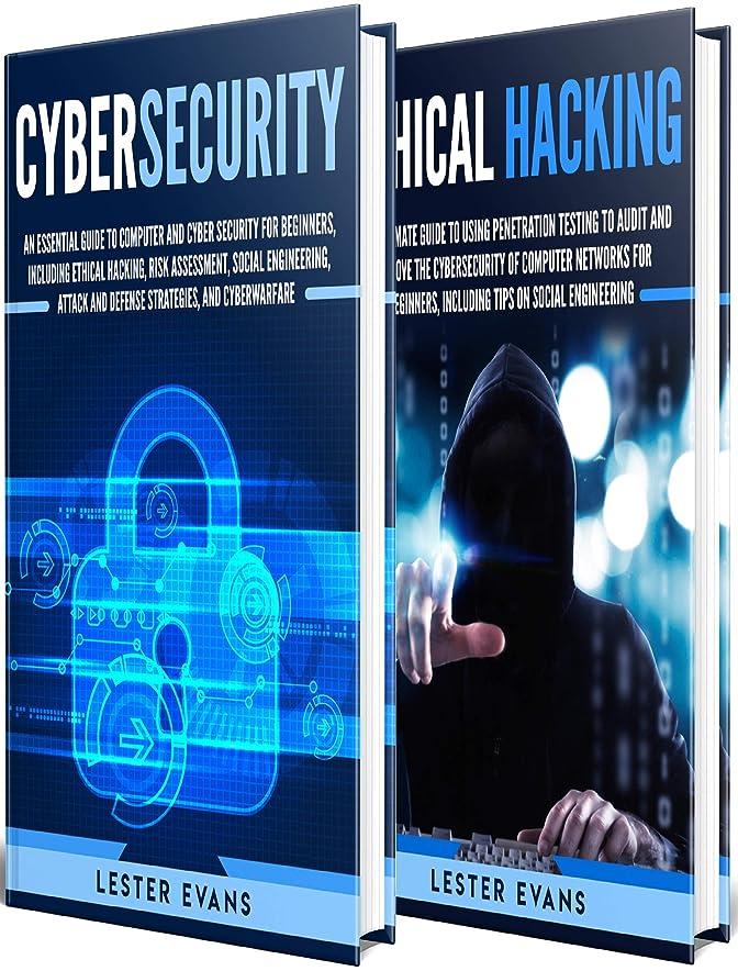 ミサイルモード偶然Cybersecurity: What You Need to Know About Computer and Cyber Security, Social Engineering, The Internet of Things + An Essential Guide to Ethical Hacking for Beginners (English Edition)