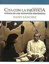 Cita con la injusticia: Crónica de una entrevista clandestina (Spanish Edition)