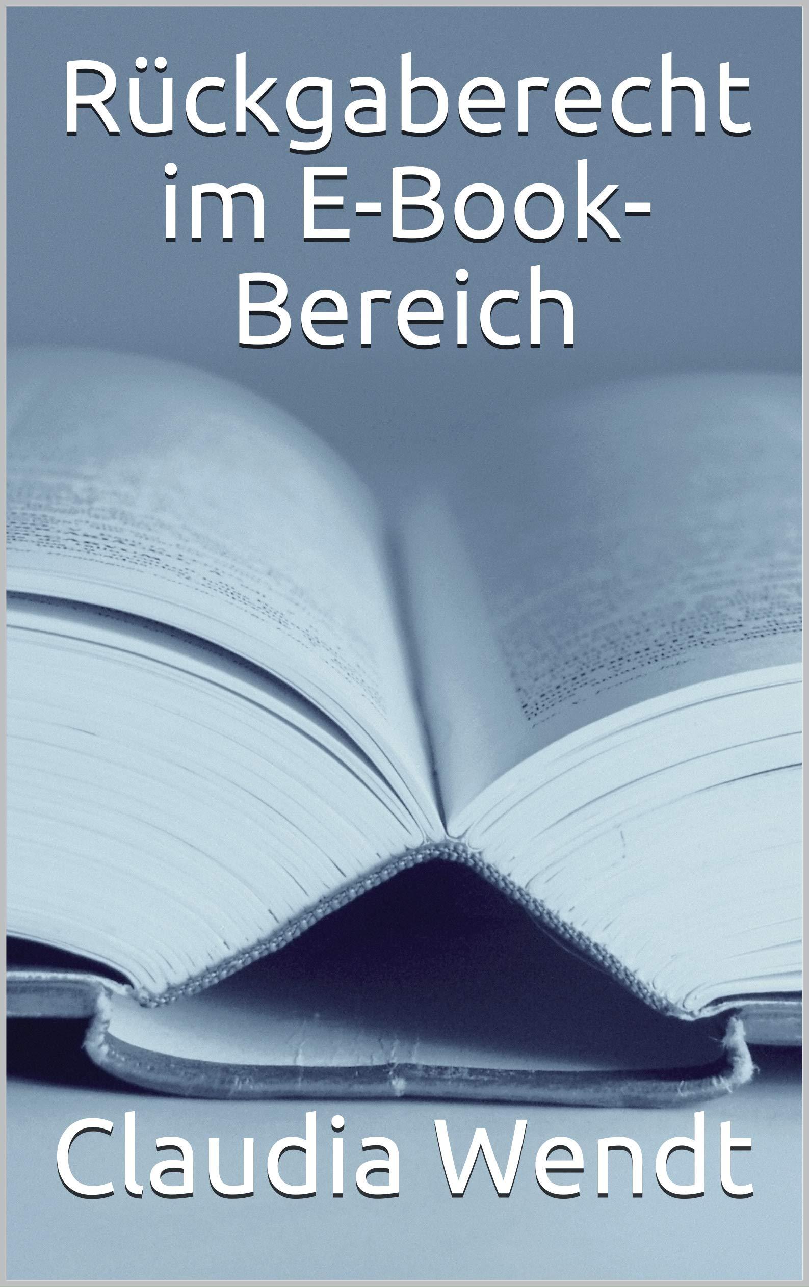 Rückgaberecht im E-Book-Bereich (German Edition)