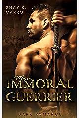 Mon immoral Guerrier (Dark Romance) Format Kindle