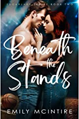 Beneath the Stands: An Enemies to Lovers, Best Friend's Brother Romance (Sugarlake Series, Book Two) Kindle Edition