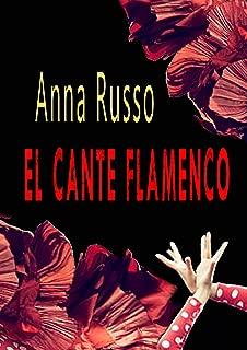 El Cante Flamenco: Origini, storia e miti del popolo gitano attraverso i suoi canti (Italian Edition)