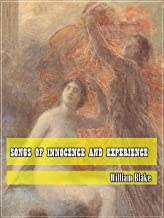 Songs of Innocence and Experience (Classic Literary) (Original and Unabridged Content) (ANNOTATED)