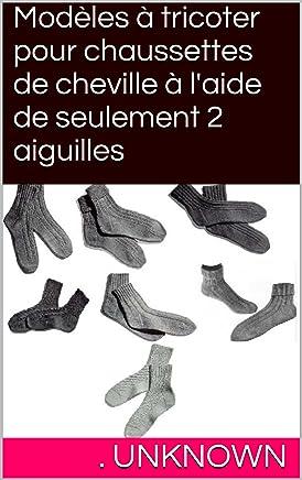 modles tricoter pour chaussettes de cheville laide de seulement 2 aiguilles by Unknown