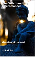 The Witch and the Necromancer: Accidental Undead