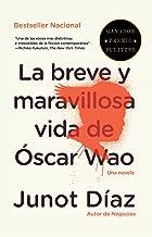 La breve y maravillosa vida de Óscar Wao (Spanish Edition)