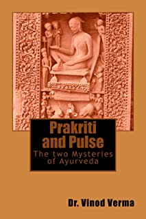 Prakriti and Pulse: The two Mysteries of Ayurveda